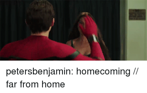 Tumblr, Blog, and Home: petersbenjamin: homecoming // far from home