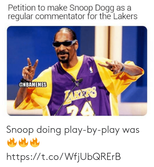 petition: Petition to make Snoop Dogg as a  regular commentator for the Lakers  ONBAMEMES  LARKRS  A Snoop doing play-by-play was 🔥🔥🔥 https://t.co/WfjUbQRErB