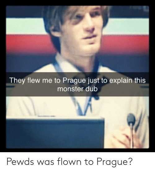 Prague: Pewds was flown to Prague?