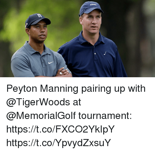 Memes, Peyton Manning, and 🤖: Peyton Manning pairing up with @TigerWoods at @MemorialGolf tournament: https://t.co/FXCO2YkIpY https://t.co/YpvydZxsuY