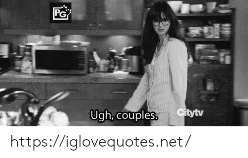 Net, Href, and Couples: PG  Citytv  Ugh, couples. https://iglovequotes.net/