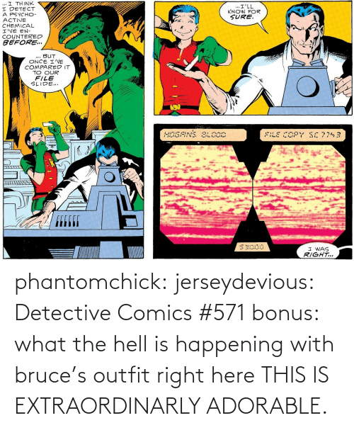 Adorable: phantomchick:  jerseydevious:  Detective Comics #571 bonus: what the hell is happening with bruce's outfit right here  THIS IS EXTRAORDINARLY ADORABLE.
