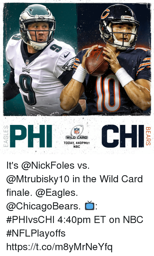 finale: PHI  WILD CARD  TODAY, 440PMET  NBC It's @NickFoles vs. @Mtrubisky10 in the Wild Card finale. @Eagles. @ChicagoBears. 📺: #PHIvsCHI 4:40pm ET on NBC #NFLPlayoffs https://t.co/m8yMrNeYfq