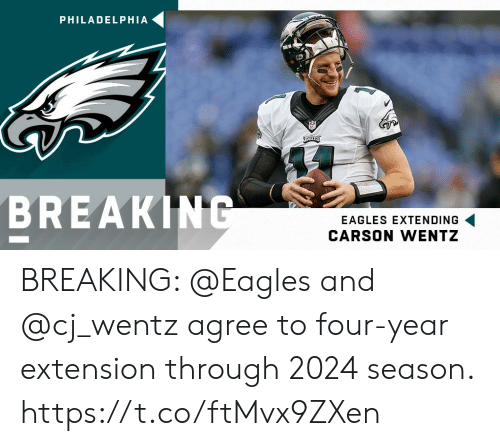 Philadelphia Eagles, Memes, and Philadelphia: PHILADELPHIA  BREAKING  EAGLES EXTENDING  CARSON WENTZ BREAKING: @Eagles and @cj_wentz agree to four-year extension through 2024 season. https://t.co/ftMvx9ZXen