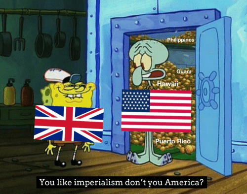 America, Philippines, and Puerto Rico: Philippines  Guam  Hawai  Puerto Rico  You like imperialism don't  America?  you
