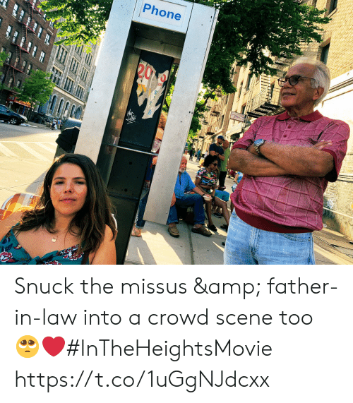 Memes, Phone, and 🤖: Phone  S Snuck the missus & father-in-law into a crowd scene too 🥺❤️#InTheHeightsMovie https://t.co/1uGgNJdcxx