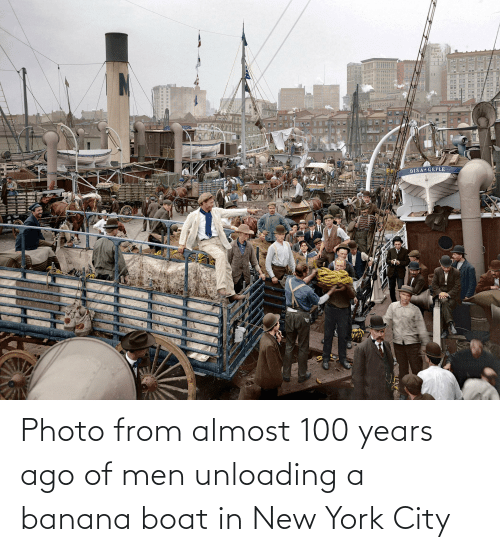 in-new-york-city: Photo from almost 100 years ago of men unloading a banana boat in New York City