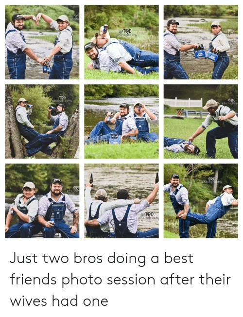 Friends, Best, and Photography: photo  TRO  photography  BUD  LIGHT  TR  photoc  LIGHT  TRO  photography  TRD  Dphotograp  BUD  phi  TRD  photography  TRO  photogr  TRO  photography Just two bros doing a best friends photo session after their wives had one