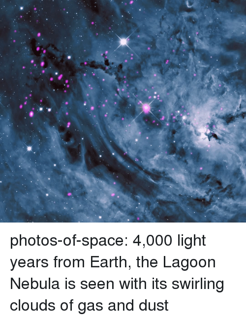 lagoon: photos-of-space:  4,000 light years from Earth, the Lagoon Nebula is seen with its swirling clouds of gas and dust