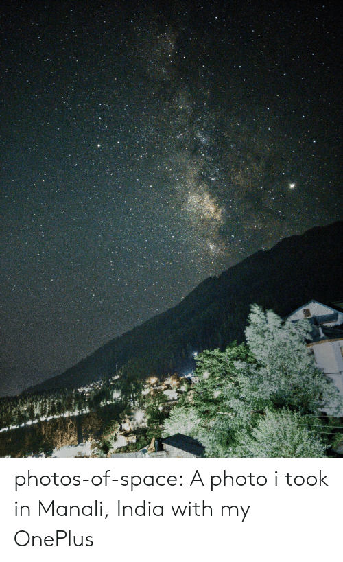 Tumblr, Blog, and India: photos-of-space:  A photo i took in Manali, India with my OnePlus