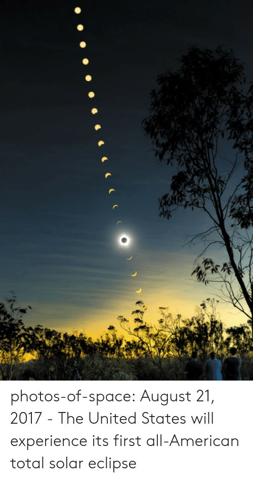 Tumblr, American, and Blog: photos-of-space:  August 21, 2017 - The United States will experience its first all-American total solar eclipse