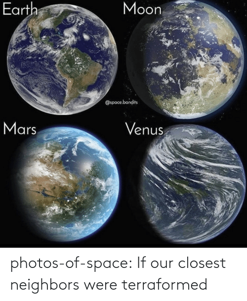 were: photos-of-space:  If our closest neighbors were terraformed