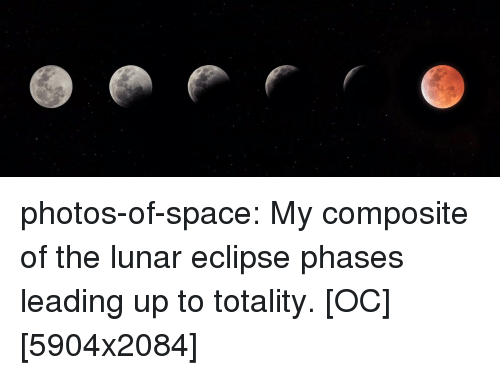 Tumblr, Blog, and Eclipse: photos-of-space:  My composite of the lunar eclipse phases leading up to totality. [OC] [5904x2084]
