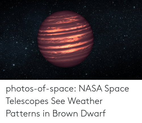 In Class: photos-of-space:  NASA Space Telescopes See Weather Patterns in Brown Dwarf