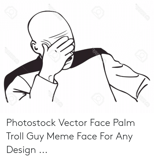 Meme, Troll, and Design: Photostock Vector Face Palm Troll Guy Meme Face For Any Design ...