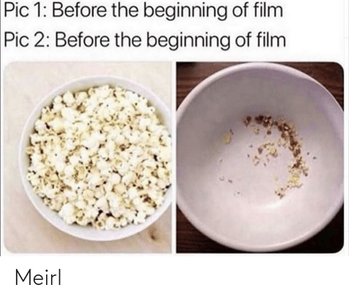 Beginning: Pic 1: Before the beginning of film  Pic 2: Before the beginning of film Meirl