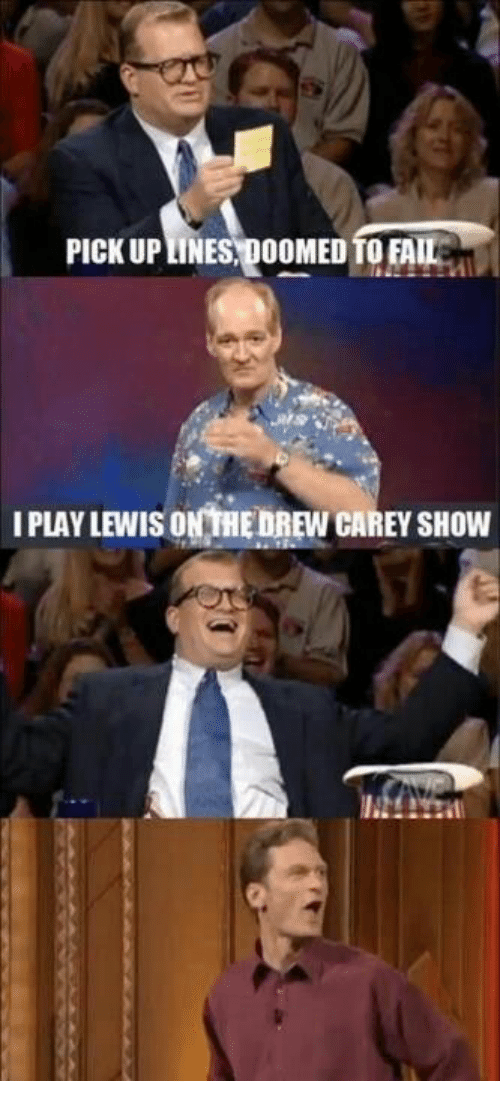 Drew Carey: PICK UP LINES DOOMED TO FA  I PLAY LEWIS ON THE DREW CAREY SHOW
