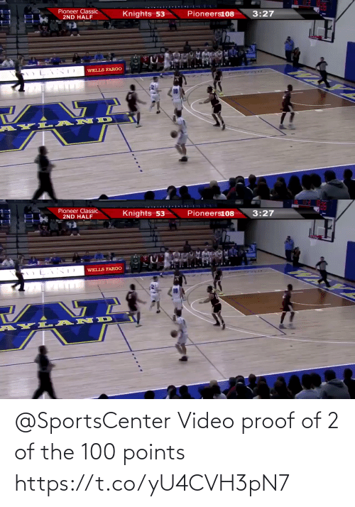 knights: Pioneer Classic  2ND HALF  Knights 53  Pioneers108  3:27  WELLS FARGO  AYL- ANID   Pioneer Classic  2ND HALF  Knights 53  Pioneers108  3:27  WELLS FARGO  AYL AND @SportsCenter Video proof of 2 of the 100 points  https://t.co/yU4CVH3pN7