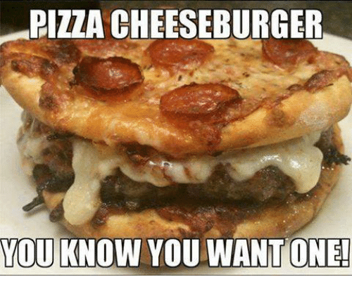 pizza-cheeseburger-you-know-you-want-one