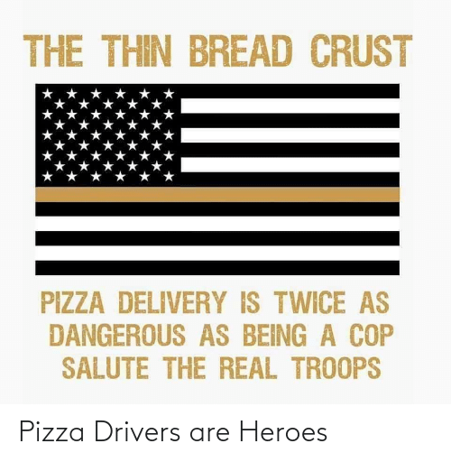 drivers: Pizza Drivers are Heroes