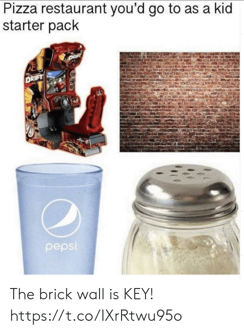 Funny, Pizza, and Pepsi: Pizza restaurant you'd go to as a kid  starter pack  DRIFT  DRIFT  pepsi The brick wall is KEY! https://t.co/IXrRtwu95o