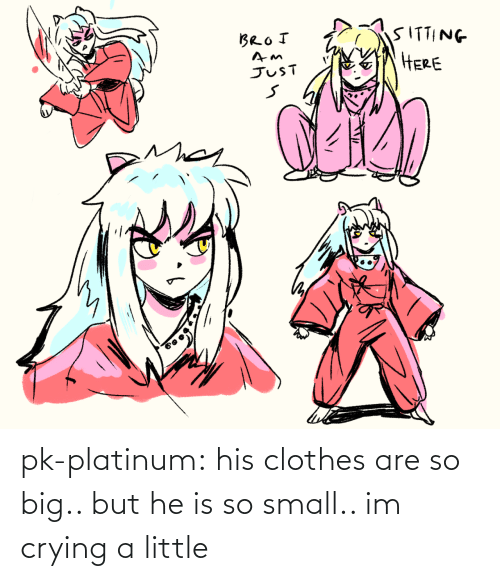 A Little: pk-platinum:  his clothes are so big.. but he is so small.. im crying a little