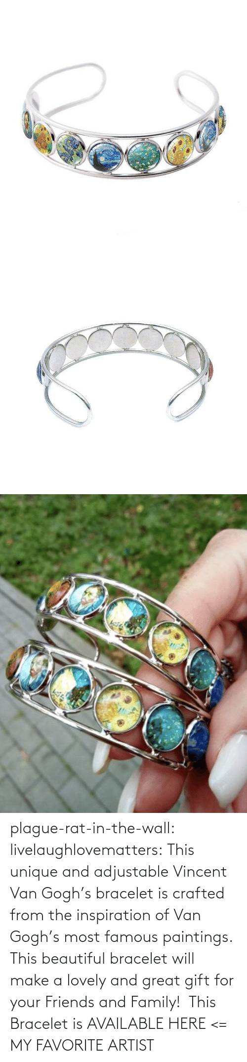 the wall: plague-rat-in-the-wall:  livelaughlovematters: This unique and adjustable Vincent Van Gogh's bracelet is crafted from the inspiration of Van Gogh's most famous paintings. This beautiful bracelet will make a lovely and great gift for your Friends and Family!  This Bracelet is AVAILABLE HERE <=  MY FAVORITE ARTIST