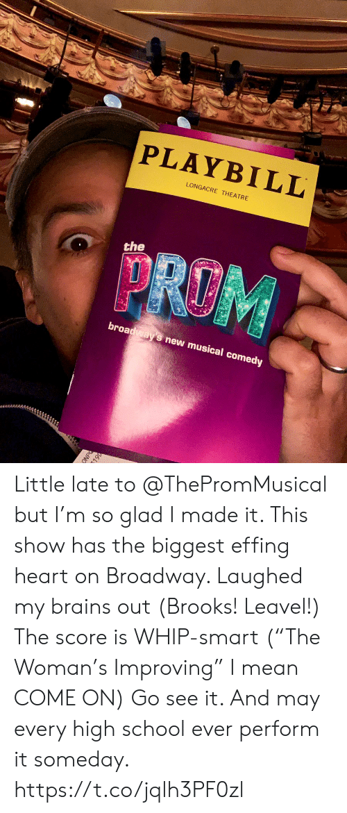 "Brains, Memes, and School: PLAYBILL  LONGACRE THEATRE  the  broadways new musical comedy Little late to @ThePromMusical but I'm so glad I made it.  This show has the biggest effing heart on Broadway.  Laughed my brains out  (Brooks! Leavel!) The score is WHIP-smart (""The Woman's Improving"" I mean COME ON) Go see it. And may every high school ever perform it someday. https://t.co/jqlh3PF0zl"