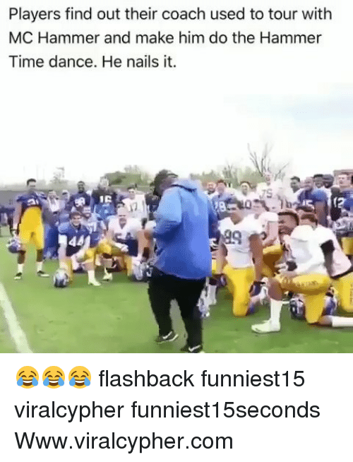 Funny, MC Hammer, and Nails: Players find out their coach used to tour with  MC Hammer and make him do the Hammer  Time dance. He nails it. 😂😂😂 flashback funniest15 viralcypher funniest15seconds Www.viralcypher.com