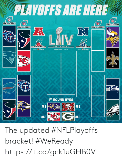 super: PLAYOFFS ARE HERE  NFL  NFL  WILD CARD  NFL  NFL  (WILD CARD  DIVISIONAL  DIVISIONAL  LAIV  SUPER BOWL  CHAMPIONSHIP  CHAMPIONSHIP  PESEND / turbotax.  ESEVID r / turbotax.  FEBRUARY 2, 2020  1ST ROUND BYES  #1  #1  G#2  The updated #NFLPlayoffs bracket! #WeReady https://t.co/gck1uGHB0V