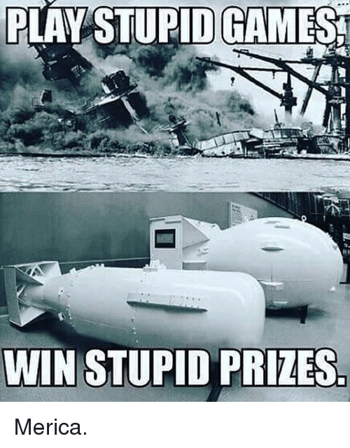 Memes, Games, and 🤖: PLAYSTUPID  GAMES  WIN STUPID PRIZES Merica.