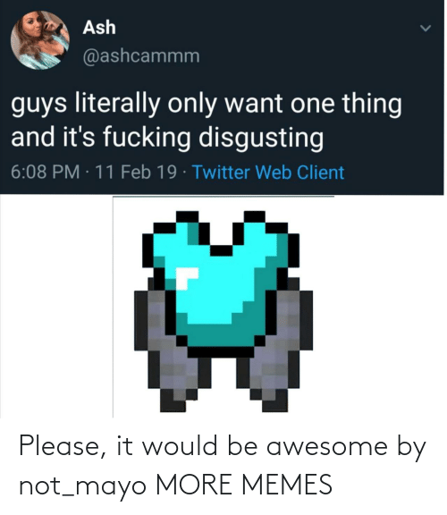 Not: Please, it would be awesome by not_mayo MORE MEMES