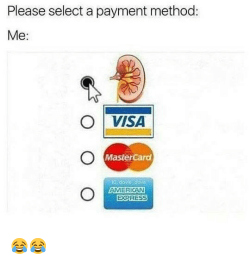 Dove, MasterCard, and Memes: Please select a payment method:  Me  O VISA  MasterCard  G dove dove  AMERICAN  EXPRESS 😂😂
