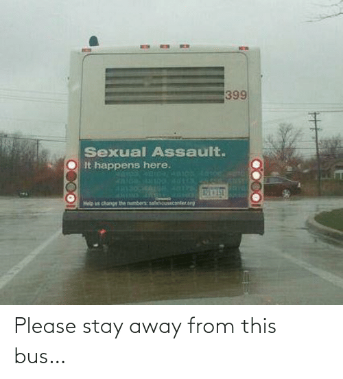 bus: Please stay away from this bus…