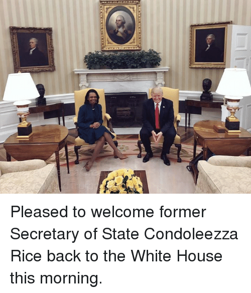 White House, House, and White: Pleased to welcome former Secretary of State Condoleezza Rice back to the White House this morning.