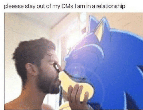 In a Relationship, Dms, and Stay: pleease stay out of my DMs I am in a relationship