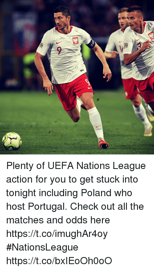 Memes, Portugal, and Poland: Plenty of UEFA Nations League action for you to get stuck into tonight including Poland who host Portugal. Check out all the matches and odds here https://t.co/imughAr4oy #NationsLeague https://t.co/bxIEoOh0oO