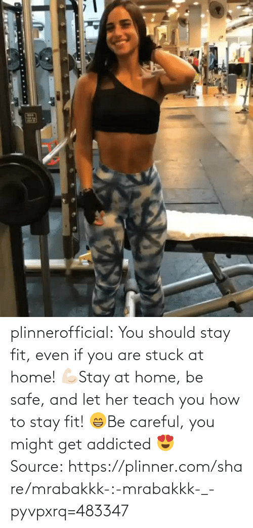 Teach: plinnerofficial: You should stay fit, even if you are stuck at home! 💪🏻Stay at home, be safe, and let her teach you how to stay fit! 😁Be careful, you might get addicted 😍 Source: https://plinner.com/share/mrabakkk-:-mrabakkk-_-pyvpxrq=483347