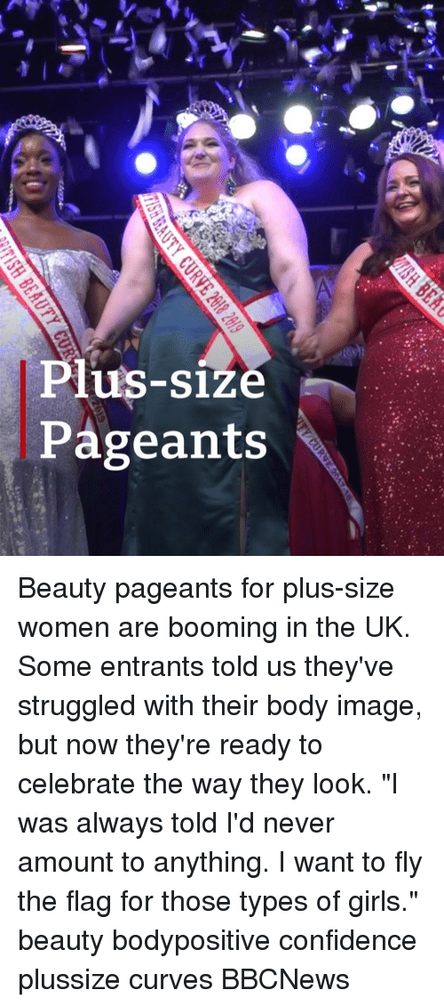 """Confidence, Girls, and Memes: Plus-size  Pageants Beauty pageants for plus-size women are booming in the UK. Some entrants told us they've struggled with their body image, but now they're ready to celebrate the way they look. """"I was always told I'd never amount to anything. I want to fly the flag for those types of girls."""" beauty bodypositive confidence plussize curves BBCNews"""