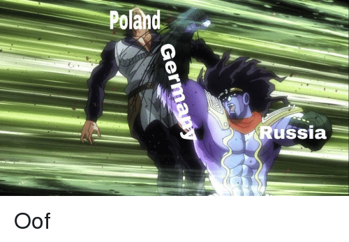 Russia, Poland, and Oof: Poland  0  Russia Oof
