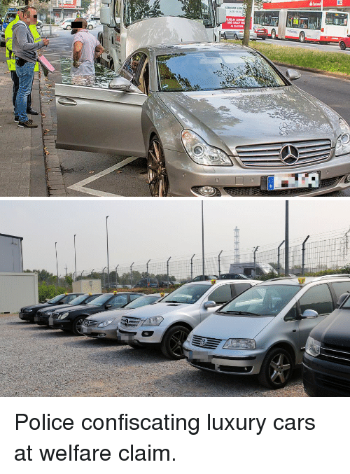 Cars, Police, and Welfare: Police confiscating luxury cars at welfare claim.