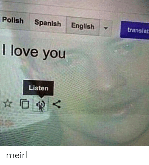 Love, Spanish, and English: Polish Spanish English  translat  1 love you  Listen meirl