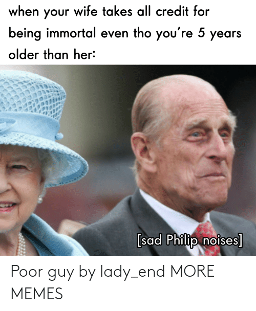 lady: Poor guy by lady_end MORE MEMES