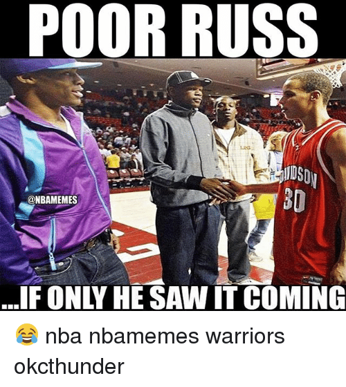 Basketball, Nba, and Saw: POOR RUSS  1DSD  @NBAMEMES  ...IF ONLY HE SAW IT COMING 😂 nba nbamemes warriors okcthunder