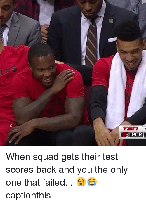 Nba, Squad, and Test: POR When squad gets their test scores back and you the only one that failed... 😭😂 captionthis