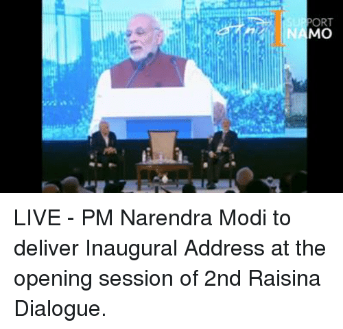 dialogues: PORT  MO LIVE - PM Narendra Modi to deliver Inaugural Address at the opening session of 2nd Raisina Dialogue.