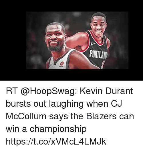 b2da3081f675 PORTLAN RT  HoopSwag  Kevin Durant bursts out laughing when CJ McCollum says  the Blazers