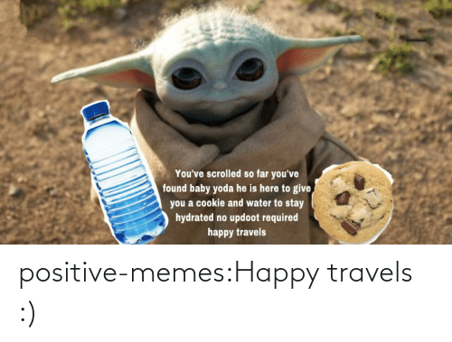 Happy: positive-memes:Happy travels :)