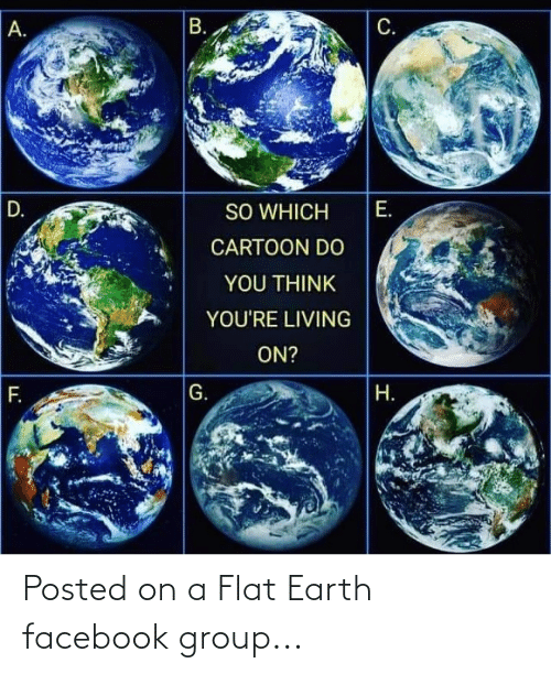 Flat Earth: Posted on a Flat Earth facebook group...