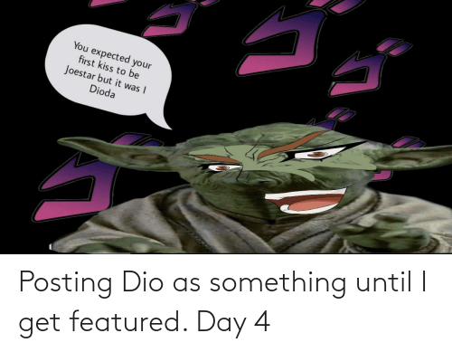 Featured: Posting Dio as something until I get featured. Day 4